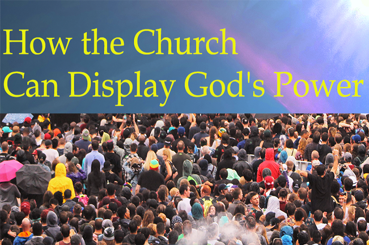 How the Church Can Display God's Power