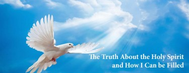 Permalink to:The Truth About the Holy Spirit and How I Can be Filled